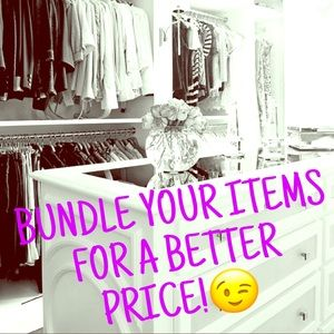 BUNDLE ITMES FOR A BETTER PRICE!!!
